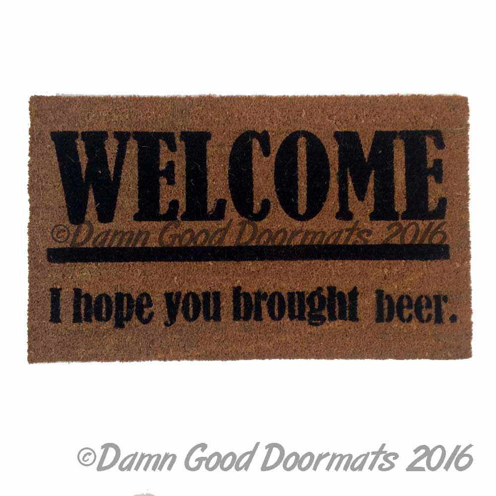 Did You Bring Fuckin Beer Funny Rude Doormat Damn
