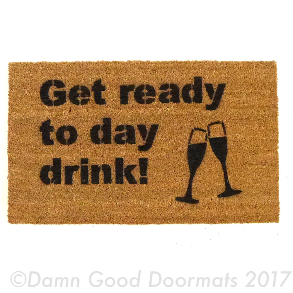 Day Drinking Doormat Damn Good Doormats