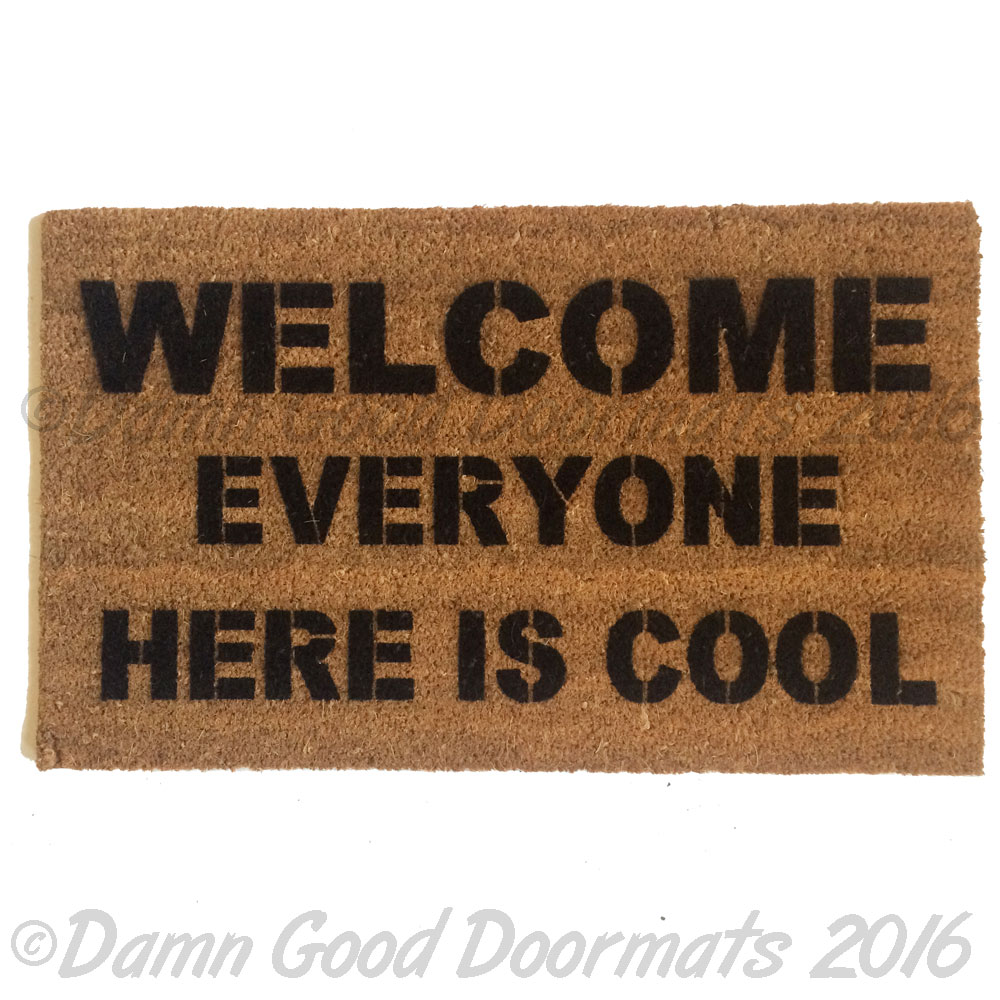 wel e  everyone here is cool mantra housewarming funny