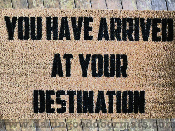 You are here. doormat