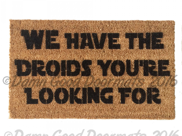 we have the droids, star wars, obi wan, lucas, geek, doormat