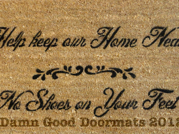 Help keep our home neat no shoes on your feet damn good doormats - No shoes doormat ...