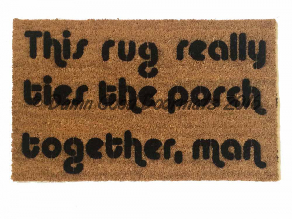 The Big Lebowski & this RUG really ties the porch together!