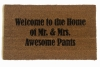 Welcome to the home of Mr. & Mrs. Awesome pants doormat wedding housewarming
