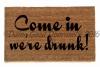 Come in, we're drunk.™ Fair warning! funny rude damngood doormat