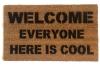 Welcome- EVERYONE here is cool! fuuny doormat