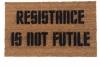 Resistance is NOT futile Borg doormat - nerd geek