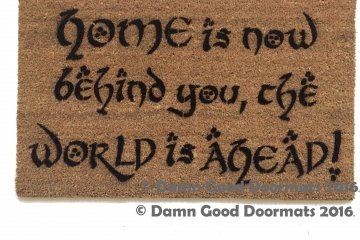 Home is now behind you, the world is ahead! Gandalf doormat Tolkien