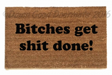 Bitches get shit done™ ladyboss doormat