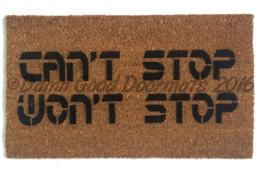 can't stop, won't stop™ doormat