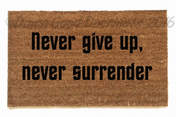 Never give up, never surrender. Galaxy Quest welcome doormat-novelty geek stuff