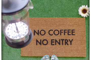 No coffee, no entry™