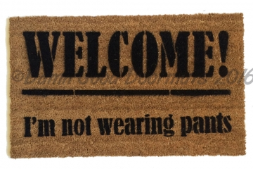Welcome- not wearing PANTS™