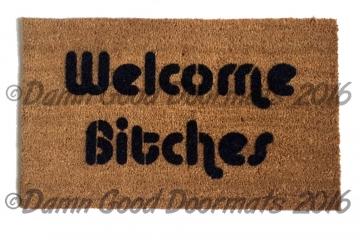 Welcome Bitches- Sassy doormat