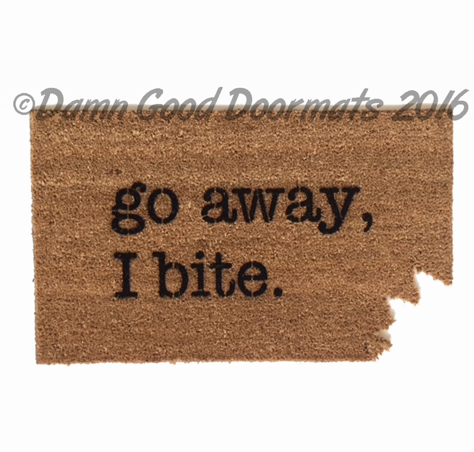 Go away i bite door mat damn good doormats - Offensive doormats ...