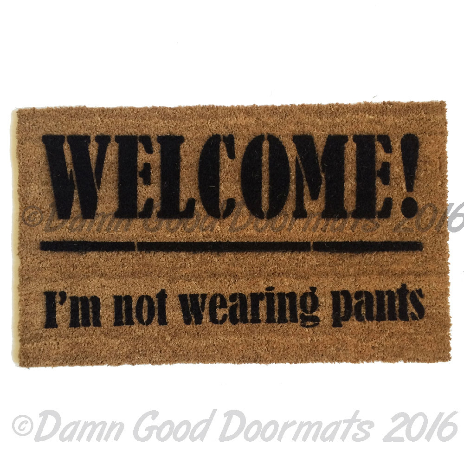 Welcome I M Not Wearing Any Pants Doormat Damn Good