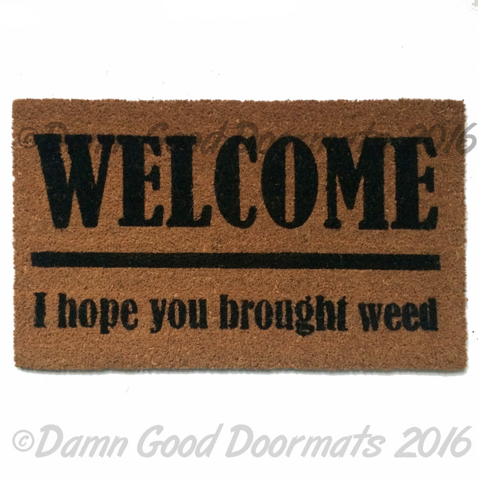 Welcome I Hope You Brought Wine Beer Tacos Cake Weed