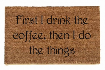 First I drink the coffee Gilmore Girls