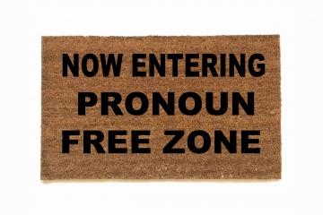 Pronoun free zone