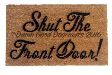Shut the front door!  doormat