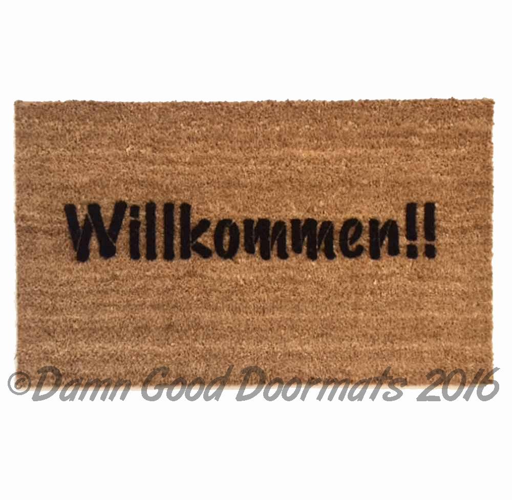Willkommen Doormat Quot Welcome In Quot In German Damn Good Doormats